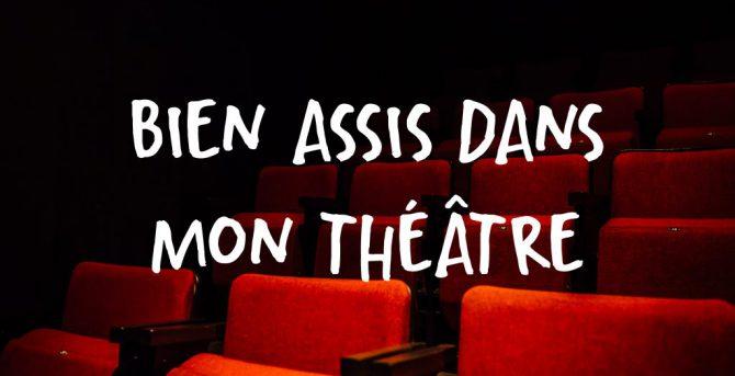 Bien assis dans mon théâtre